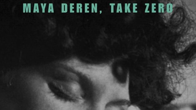 Maya Deren, Take Zero